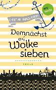 Cover-Bild zu Pfannenschmidt, Christian: Freundinnen für's Leben - Roman 4: Demnächst auf Wolke sieben (eBook)