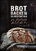 Cover-Bild zu ALPHA EDITION (Hrsg.): Brot backen in Perfektion 2022 - Bild-Kalender 23,7x34 cm - Küchenkalender - gesunde Ernährung - mit Rezepten - Wand-Kalender