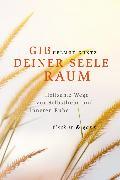 Cover-Bild zu Kuntz, Helmut: Gib Deiner Seele Raum (eBook)