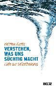 Cover-Bild zu Kuntz, Helmut: Verstehen, was uns süchtig macht (eBook)