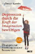 Cover-Bild zu Kuntz, Helmut: Depression durch die Kraft der Imagination bewältigen (eBook)