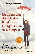 Cover-Bild zu Kuntz, Helmut: Depression durch die Kraft der Imagination bewältigen