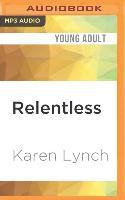 Cover-Bild zu Lynch, Karen: Relentless