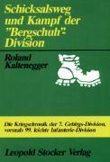 "Cover-Bild zu Kaltenegger, Roland: Schicksalsweg und Kampf der ""Bergschuh""-Division"