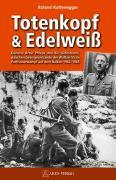 Cover-Bild zu Kaltenegger, Roland: Totenkopf und Edelweiss