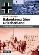 Cover-Bild zu Kaltenegger, Roland: Hakenkreuz über Griechenland