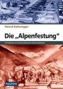 Cover-Bild zu Kaltenegger, Roland: Die Alpenfestung