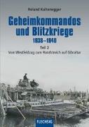 Cover-Bild zu Kaltenegger, Roland: Geheimkommandos und Blitzkriege 1938-1940 Teil 2