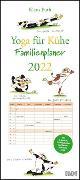 Cover-Bild zu Puth, Klaus (Illustr.): Yoga für Kühe Familienplaner 2022 - Wandkalender - Familien-Kalender mit 6 Spalten - Format 22 x 49,5 cm