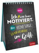 Cover-Bild zu Groh Verlag: Ich war kurz motiviert. Aber keine Sorge, ich hab das wieder im Griff. 2022