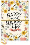 Cover-Bild zu Groh Verlag: Happy mind, happy life 2022 Mein kreatives Jahr