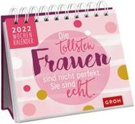 Cover-Bild zu Groh Verlag: Die tollsten Frauen sind nicht perfekt, sie sind echt 2022