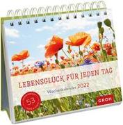 Cover-Bild zu Groh Verlag: Lebensglück für jeden Tag 2022