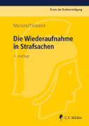 Cover-Bild zu Marxen, Klaus: Die Wiederaufnahme in Strafsachen