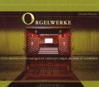 Cover-Bild zu Hauser, Ursula (Komponist): Orgelwerke/Ladegast-Orgel im Dom Zu Schwerin