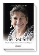 Cover-Bild zu Hauser, Ursula: Die Rebellin