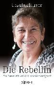 Cover-Bild zu Hauser, Ursula: Die Rebellin (eBook)