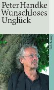 Cover-Bild zu Wunschloses Unglück von Handke, Peter