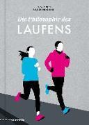 Cover-Bild zu Die Philosophie des Laufens von Reichenbach, Peter (Hrsg.)