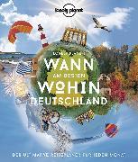 Cover-Bild zu Lonely Planet Wann am besten wohin Deutschland von Bey, Jens