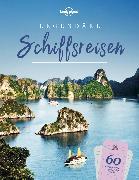 Cover-Bild zu Lonely Planet Legendäre Schiffsreisen