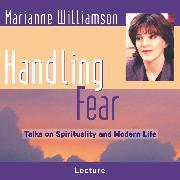 Cover-Bild zu Handling Fear (Audio Download) von Williamson, Marianne