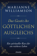 Cover-Bild zu Das Gesetz des göttlichen Ausgleichs von Williamson, Marianne