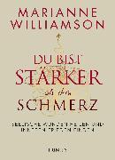 Cover-Bild zu Du bist stärker als dein Schmerz (eBook) von Williamson, Marianne