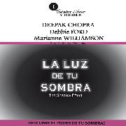 Cover-Bild zu La Luz de tu Sombra (Audio Download) von Chopra, Deepak