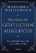 Cover-Bild zu Das Gesetz des göttlichen Ausgleichs (eBook) von Williamson, Marianne