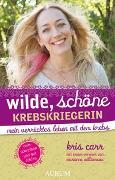 Cover-Bild zu Wilde, schöne Krebskriegerin von Carr, Kris
