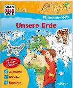 Cover-Bild zu WAS IST WAS Junior Mitmach-Heft Unsere Erde von Ehrenreich, Monika