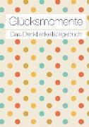 Cover-Bild zu Neuberger, Nicole: Glücksmomente: Das Dankbarkeitstagebuch (Konfetti)