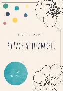 Cover-Bild zu Neuberger, Nicole: 30 Tage Achtsamkeit (eBook)