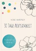 Cover-Bild zu Neuberger, Nicole: 30 Tage Achtsamkeit