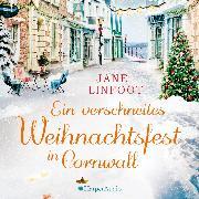 Cover-Bild zu Linfoot, Jane: Ein verschneites Weihnachtsfest in Cornwall (ungekürzt) (Audio Download)