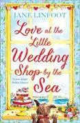 Cover-Bild zu Linfoot, Jane: Love at the Little Wedding Shop by the Sea