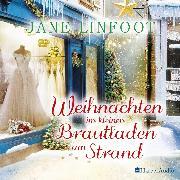 Cover-Bild zu Linfoot, Jane: Weihnachten im kleinen Brautladen am Strand (ungekürzt) (Audio Download)