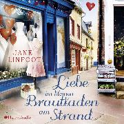 Cover-Bild zu Linfoot, Jane: Liebe im kleinen Brautladen am Strand (ungekürzt) (Audio Download)