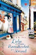 Cover-Bild zu Linfoot, Jane: Liebe im kleinen Brautladen am Strand (eBook)