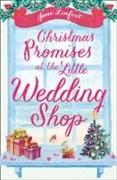 Cover-Bild zu Linfoot, Jane: Christmas Promises at the Little Wedding Shop