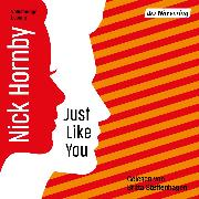 Cover-Bild zu Hornby, Nick: Just like you (Audio Download)