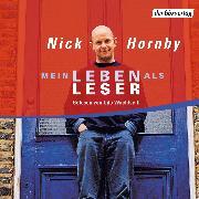 Cover-Bild zu Hornby, Nick: Mein Leben als Leser (Audio Download)
