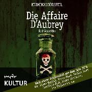 Cover-Bild zu Schneider, Rolf: Die Affaire d'Aubrey - Kriminalhörspiel (Audio Download)