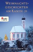 Cover-Bild zu Mürmann, Barbara (Hrsg.): Weihnachtsgeschichten am Kamin 29 (eBook)