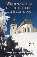 Cover-Bild zu Mürmann, Barbara (Hrsg.): Weihnachtsgeschichten am Kamin 30 (eBook)