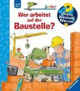 Cover-Bild zu Wer arbeitet auf der Baustelle? von Erne, Andrea