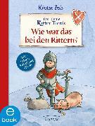 Cover-Bild zu Becker, Christian: Der kleine Ritter Trenk. Wie war das bei den Rittern? (eBook)
