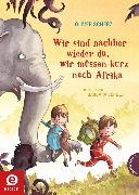 Cover-Bild zu Scherz, Oliver: Wir sind nachher wieder da, wir müssen kurz nach Afrika (eBook)