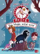 Cover-Bild zu Obrecht, Bettina: P.F.O.T.E. - Ein Mops wird wild (eBook)